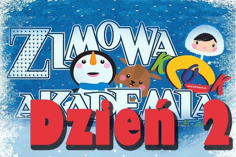 Zimowa Akademia KOK 2020 – dzień 2.