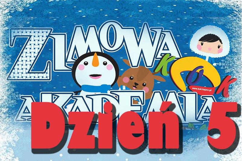Zimowa Akademia KOK 2020- dzień 5